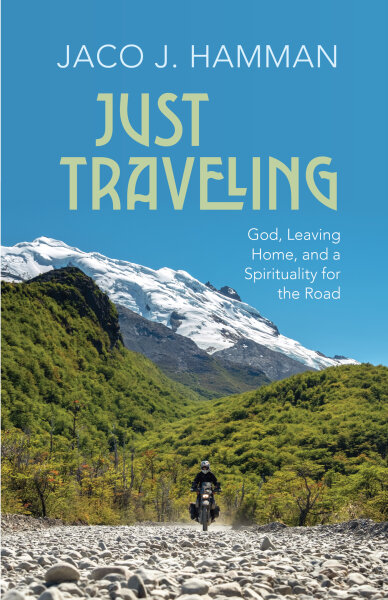 Just Traveling: God, Leaving Home, and a Spirituality for the Road