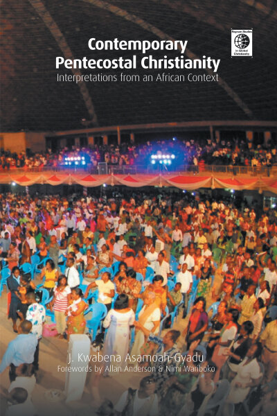 Contemporary Pentecostal Christianity: Interpretations from an African  Context   Fortress Press